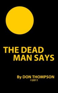 The Dead Man Says by Don Thompson